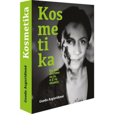 """Guodos Azguridienės knyga """"Kosmetika: ką mes darome su ja, o ji su mumis"""""""