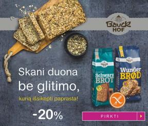 -20% duonos ruošiniams be glitimo, be mielių, be miltų ir be cukraus!